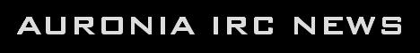 Auronia IRC News